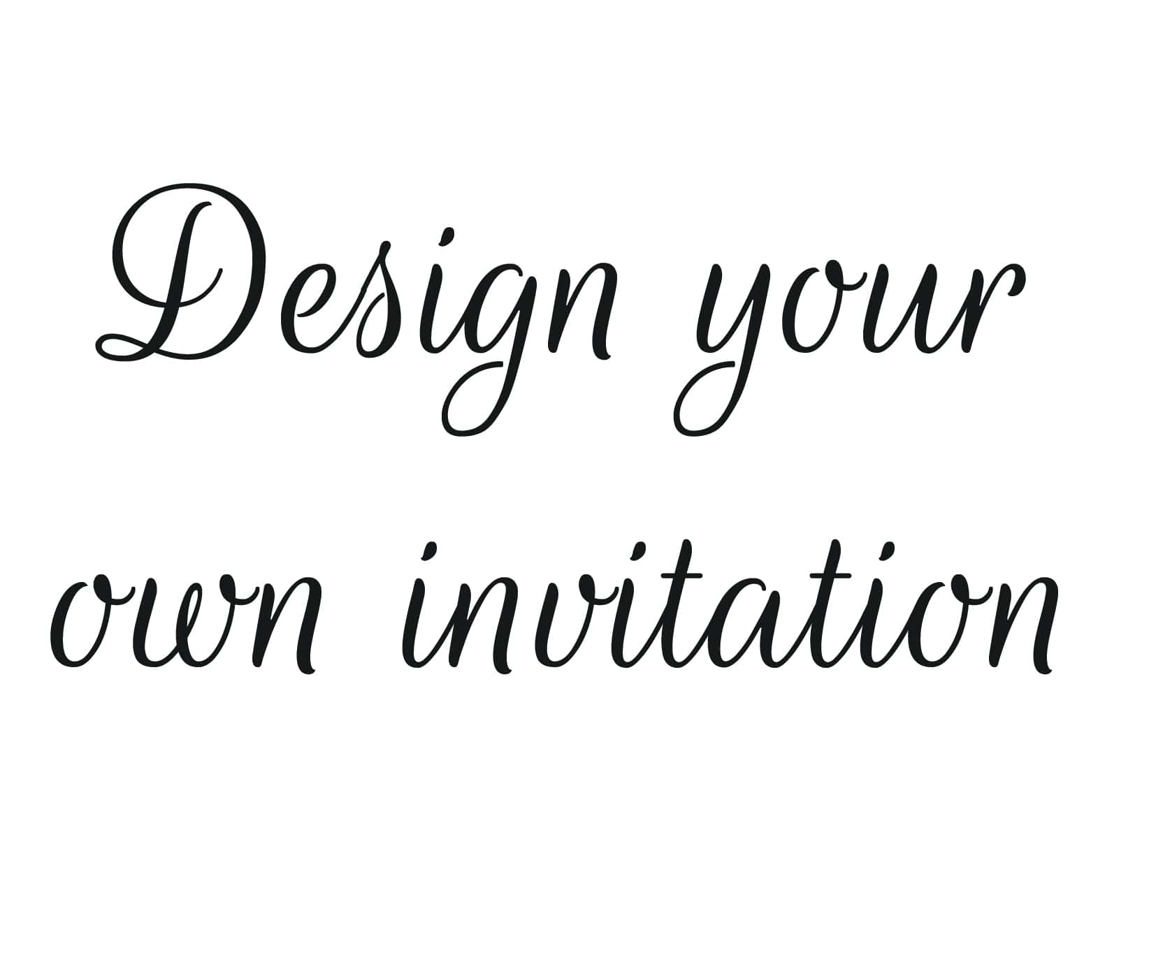 Design your own invite